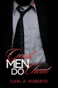 Once A Man Cheats, Does He Become A Bad Man?? –PART II of Good Men Do Cheat